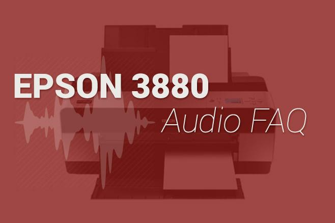 Epson 3880 FAQ